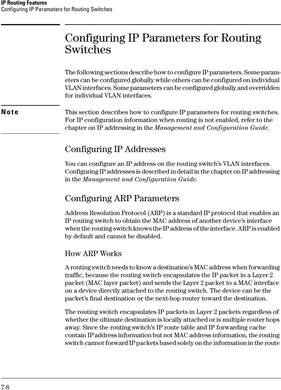 Note This section describes how to configure IP parameters for routing switches.