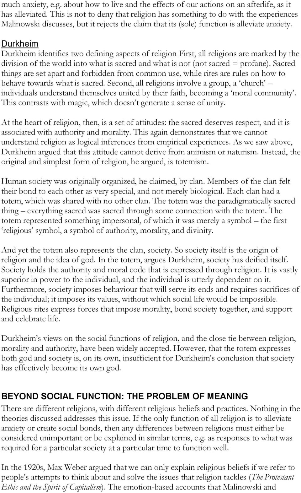 Durkheim Durkheim identifies two defining aspects of religion First, all religions are marked by the division of the world into what is sacred and what is not (not sacred = profane).