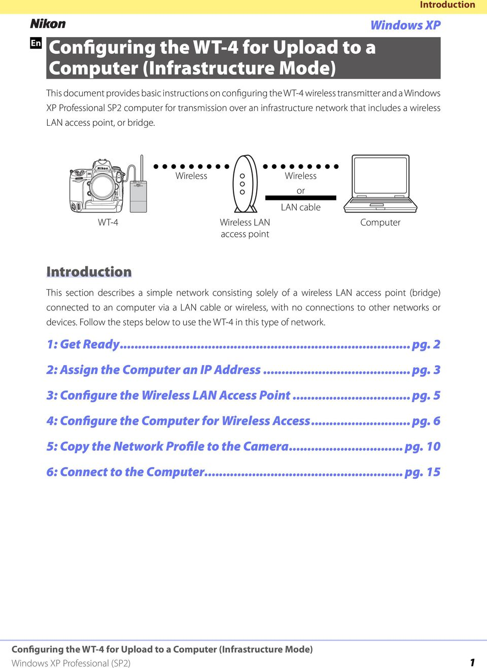Introduction WT-4 Wireless Wireless LAN access point Wireless or LAN cable Computer Introduction This section describes a simple network consisting solely of a wireless LAN access point (bridge)