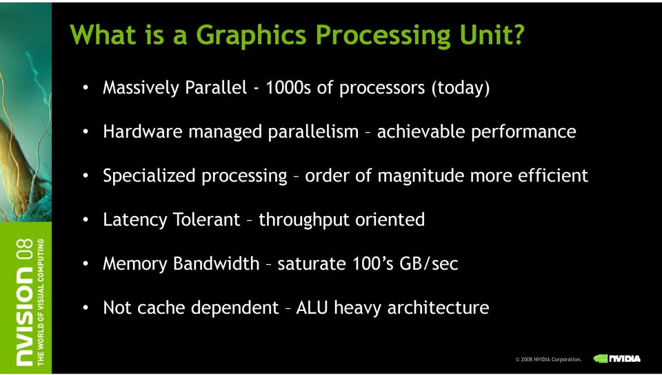 achievable performance Specialized processing order of magnitude more