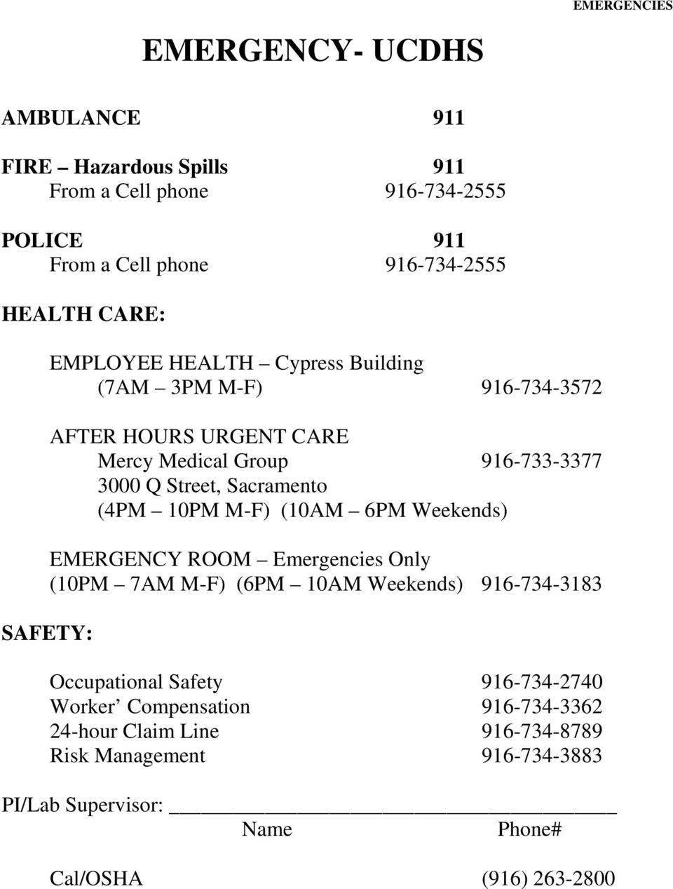 10PM M-F) (10AM 6PM Weekends) EMERGENCY ROOM Emergencies Only (10PM 7AM M-F) (6PM 10AM Weekends) 916-734-3183 SAFETY: Occupational Safety