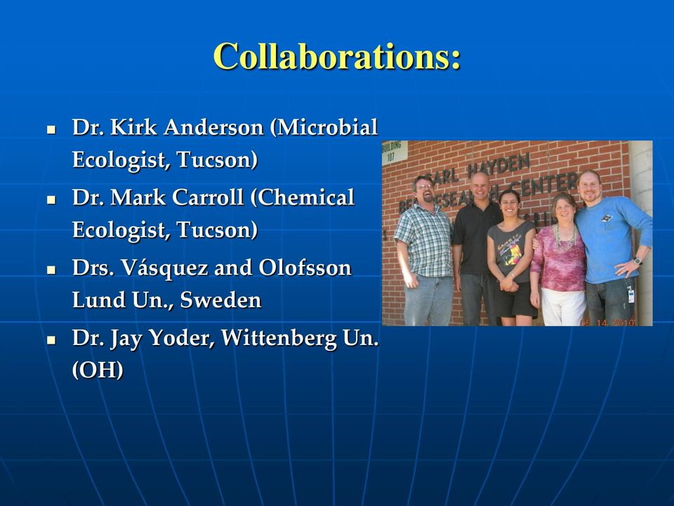 Mark Carroll (Chemical Ecologist, Tucson) Drs.