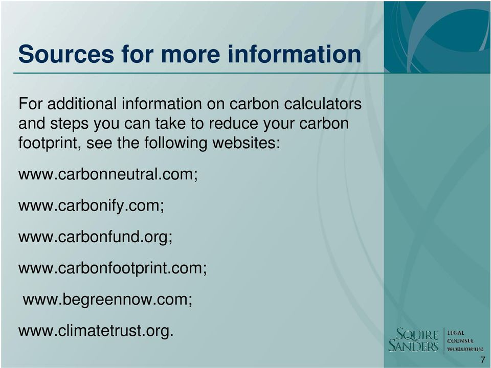 the following websites: www.carbonneutral.com; www.carbonify.com; www.carbonfund.