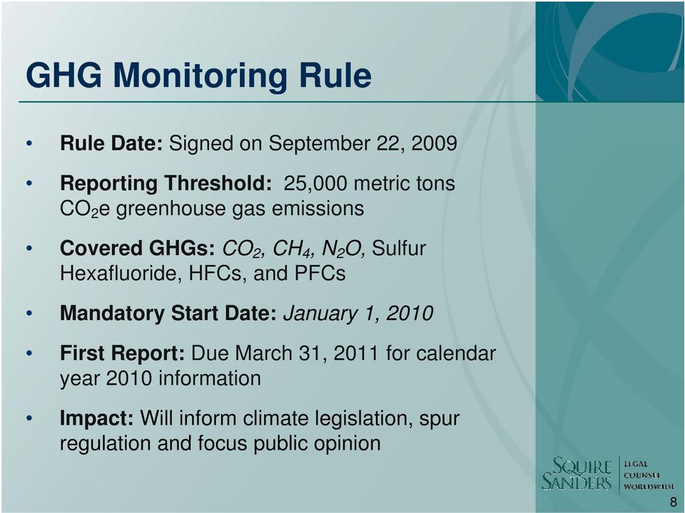 and PFCs Mandatory Start Date: January 1, 2010 First Report: Due March 31, 2011 for calendar year