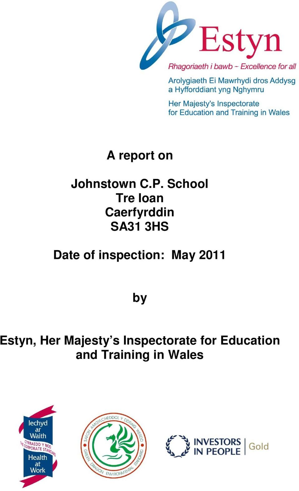 Date of inspection: by Estyn, Her