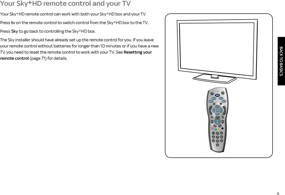 The Sky installer should have already set up the remote control for you.