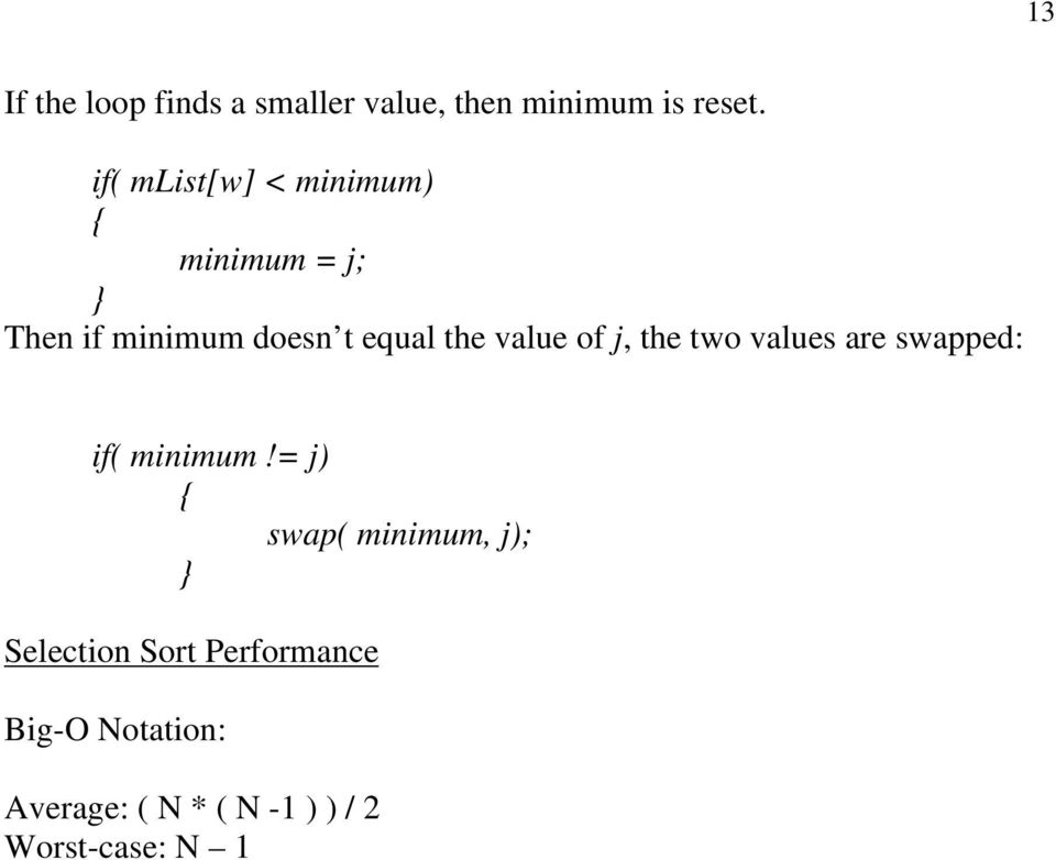 value of j, the two values are swapped: if( minimum!