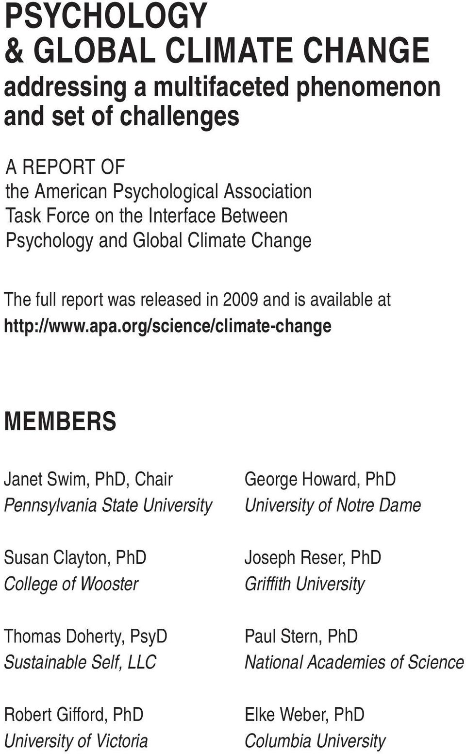 org/science/climate-change Members Janet Swim, PhD, Chair Pennsylvania State University Susan Clayton, PhD College of Wooster Thomas Doherty, PsyD Sustainable Self,