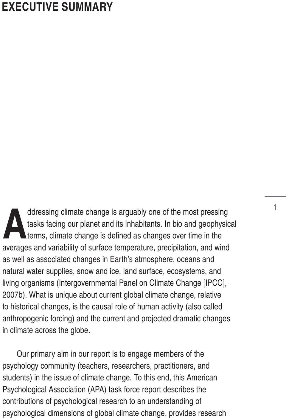 atmosphere, oceans and natural water supplies, snow and ice, land surface, ecosystems, and living organisms (Intergovernmental Panel on Climate Change [IPCC], 2007b).