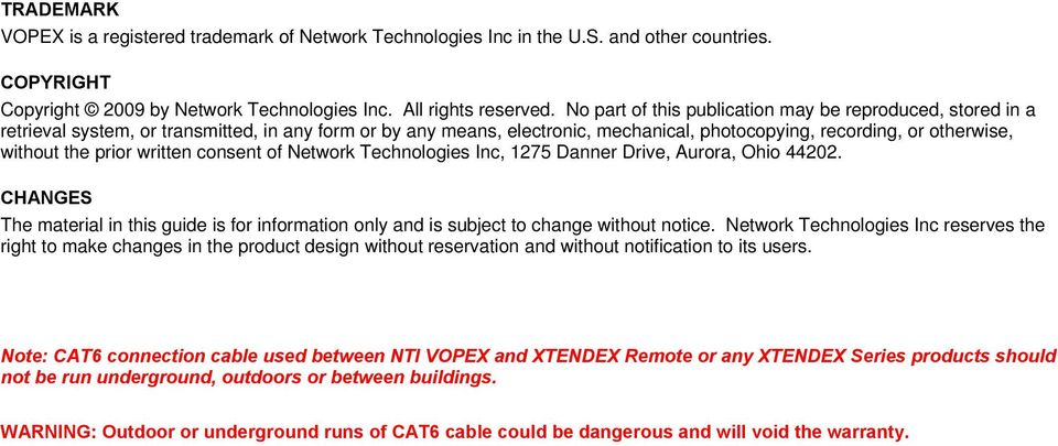 prior written consent of Network Technologies Inc, 1275 Danner Drive, Aurora, Ohio 44202. CHANGES The material in this guide is for information only and is subject to change without notice.