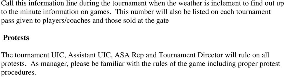This number will also be listed on each tournament pass given to players/coaches and those sold at the gate