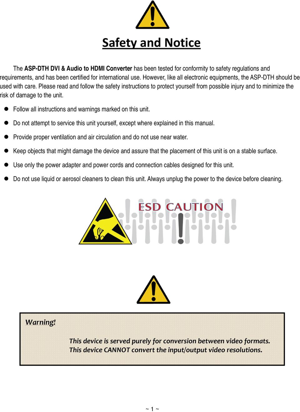 Please read and follow the safety instructions to protect yourself from possible injury and to minimize the risk of damage to the unit. Follow all instructions and warnings marked on this unit.