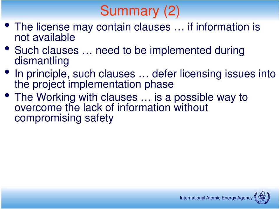 defer licensing issues into the project implementation phase The Working with