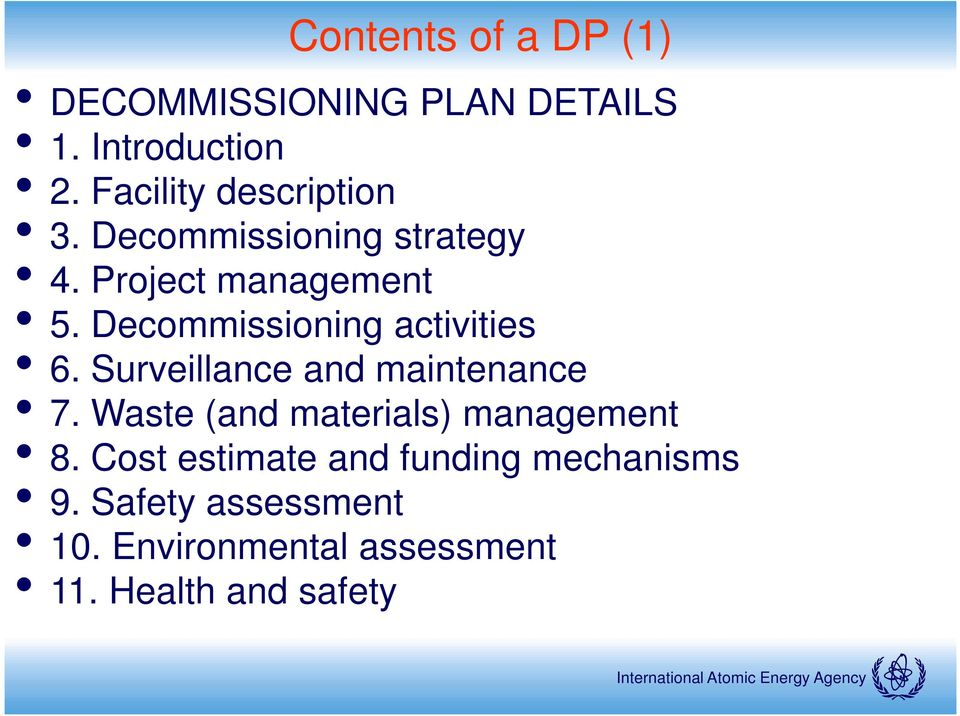 Decommissioning activities 6. Surveillance and maintenance 7.