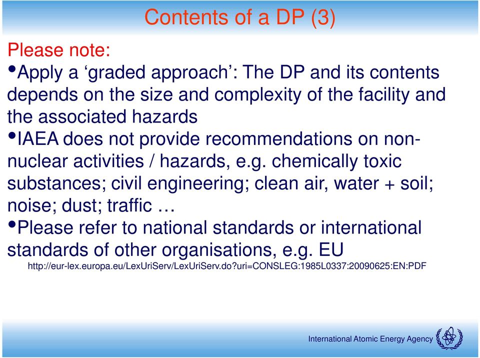 chemically toxic substances; civil engineering; clean air, water + soil; noise; dust; traffic Please refer to national standards