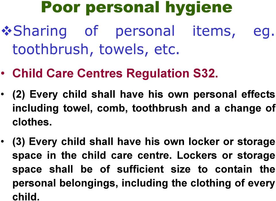 (2) Every child shall have his own personal effects including towel, comb, toothbrush and a change of
