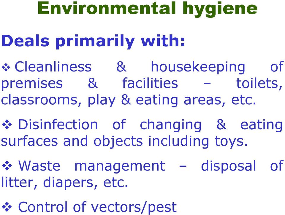 Disinfection of changing & eating surfaces and objects including toys.