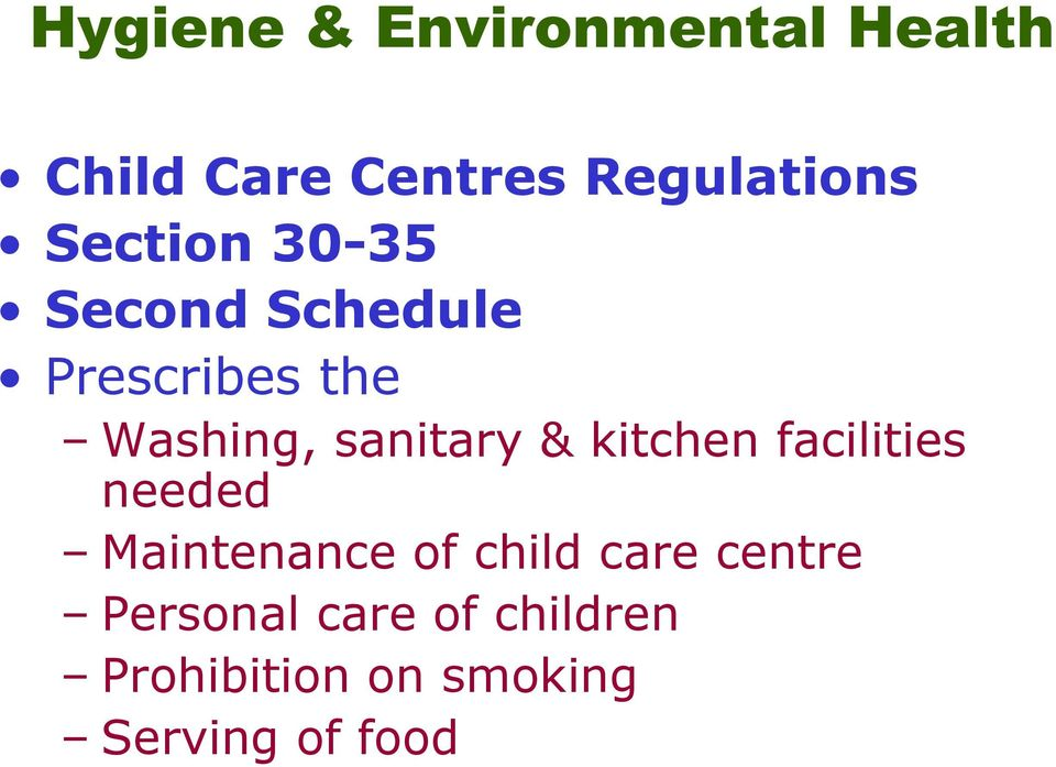 & kitchen facilities needed Maintenance of child care centre