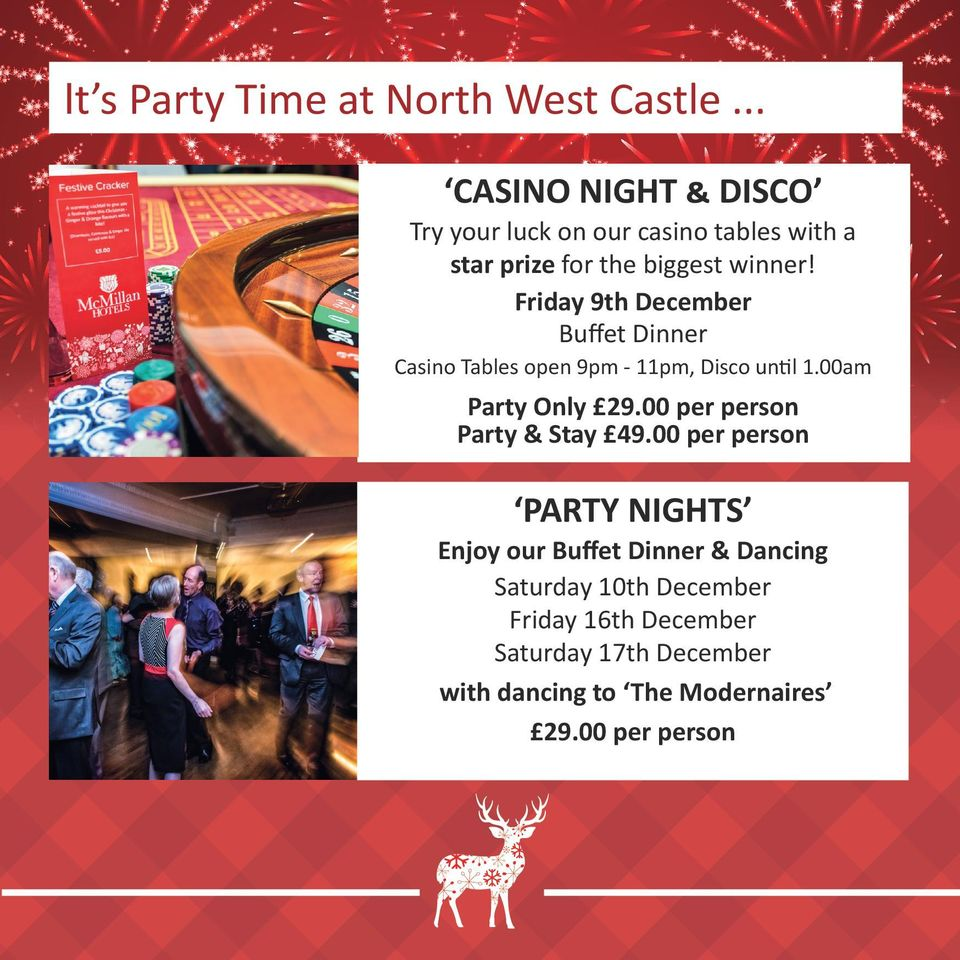 Friday 9th December Buffet Dinner Casino Tables open 9pm - 11pm, Disco until 1.00am Party Only 29.