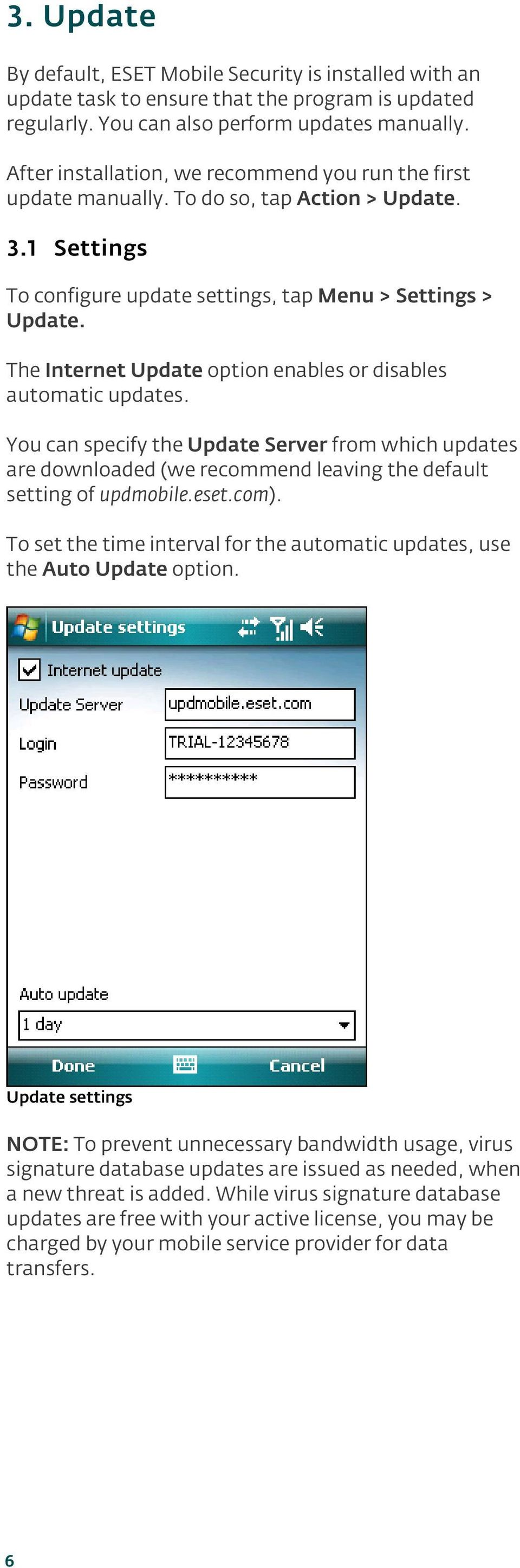 The Internet Update option enables or disables automatic updates. You can specify the Update Server from which updates are downloaded (we recommend leaving the default setting of updmobile.eset.com).