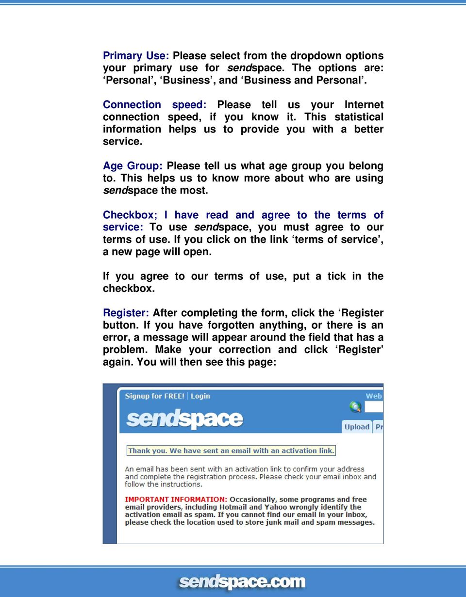 Age Group: Please tell us what age group you belong to. This helps us to know more about who are using sendspace the most.