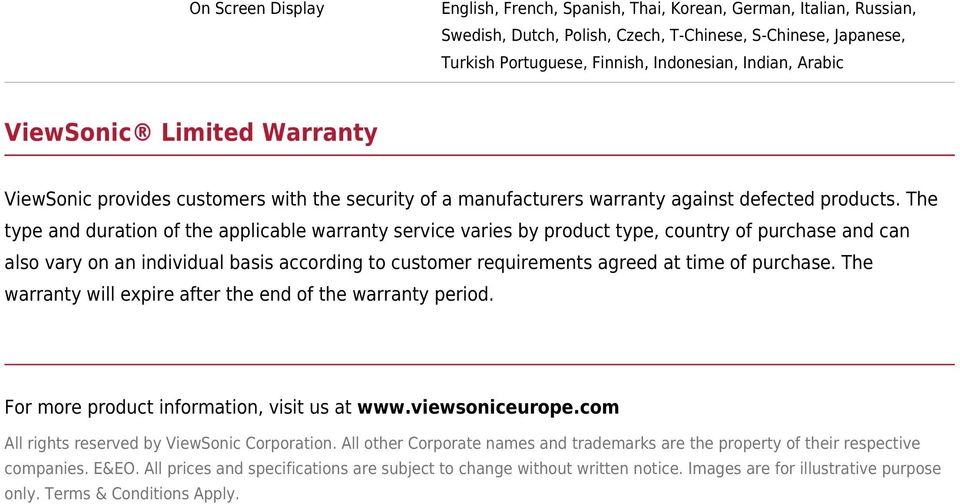 The type and duration of the applicable warranty service varies by product type, country of purchase and can also vary on an individual basis according to customer requirements agreed at time of