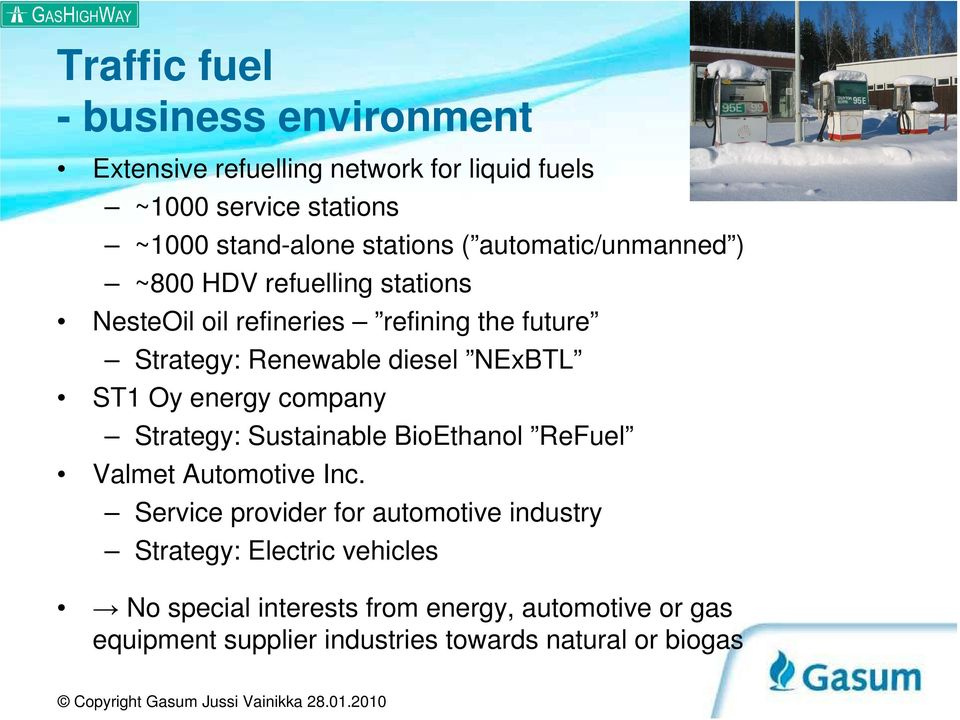 diesel NExBTL ST1 Oy energy company Strategy: Sustainable BioEthanol ReFuel Valmet Automotive Inc.