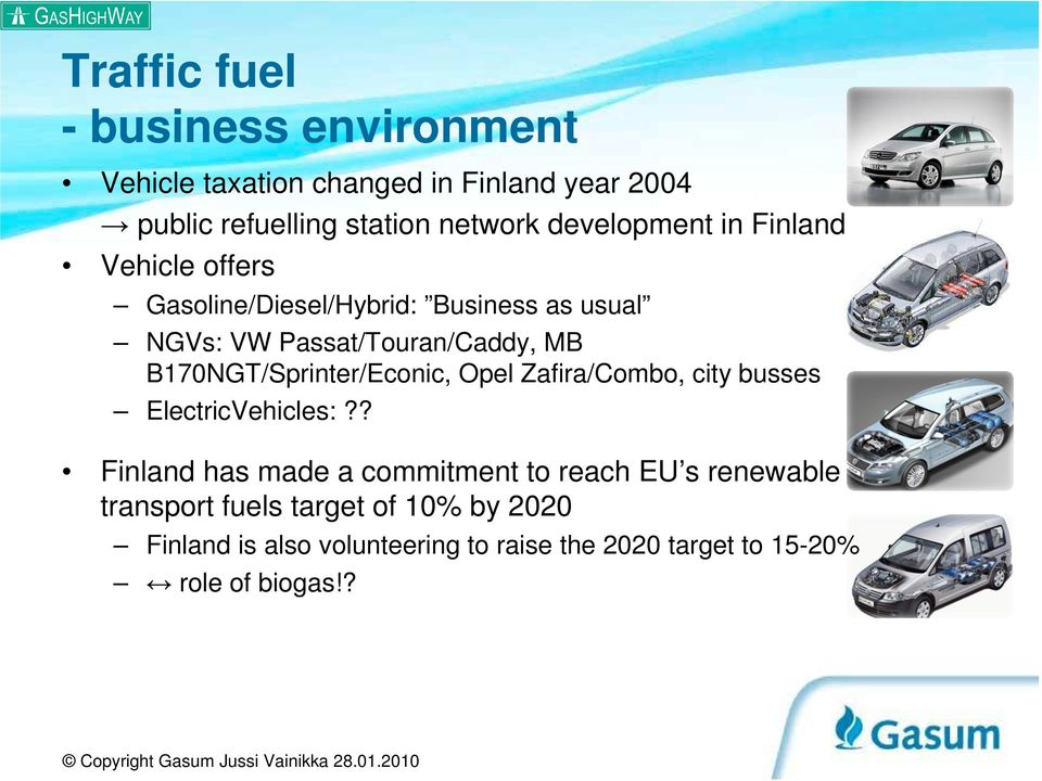 B170NGT/Sprinter/Econic, Opel Zafira/Combo, city busses ElectricVehicles:?