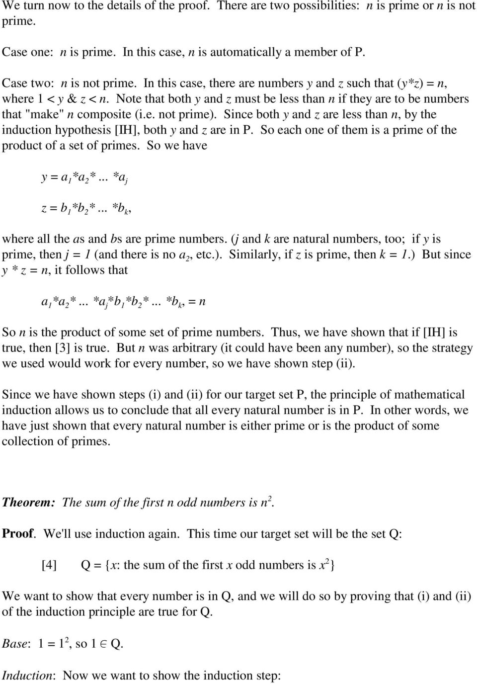 Since both y and z are less than n, by the induction hypothesis [IH], both y and z are in P. So each one of them is a prime of the product of a set of primes. So we have y = a 1 *a 2 *.