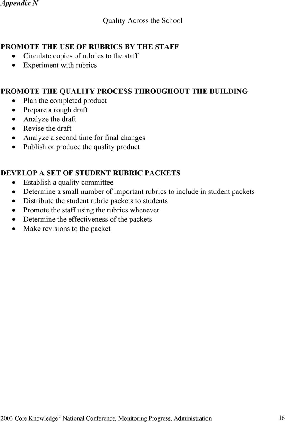 OF STUDENT RUBRIC PACKETS Establish a quality committee Determine a small number of important rubrics to include in student packets Distribute the student rubric packets to students
