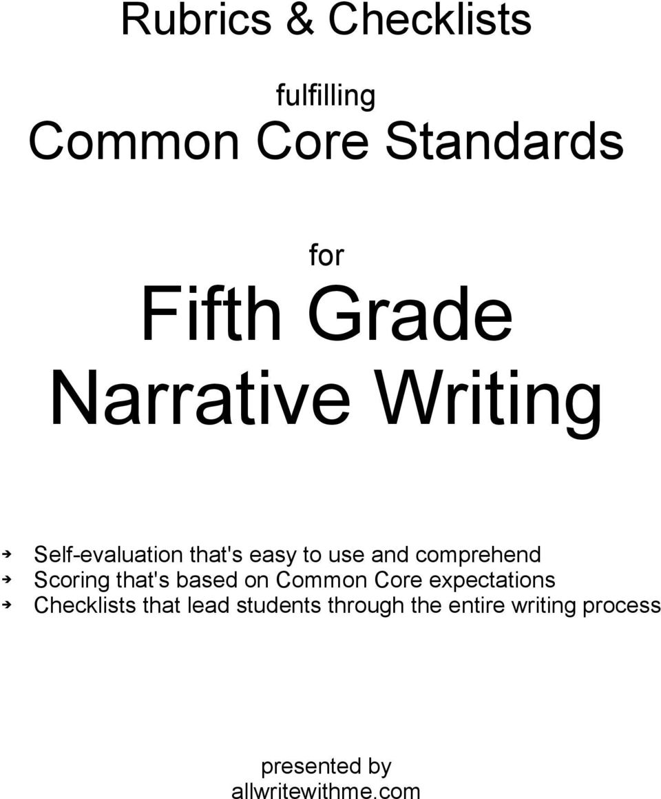 Scoring that's based on Common Core expectations Checklists that