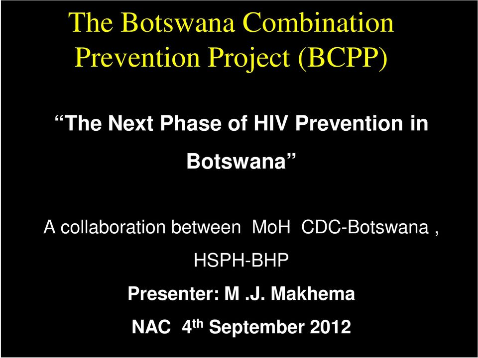 Botswana A collaboration between MoH