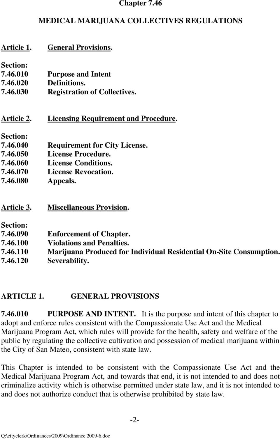 Miscellaneous Provision. Section: 7.46.090 Enforcement of Chapter. 7.46.100 Violations and Penalties. 7.46.110 Marijuana Produced for Individual Residential On-Site Consumption. 7.46.120 Severability.