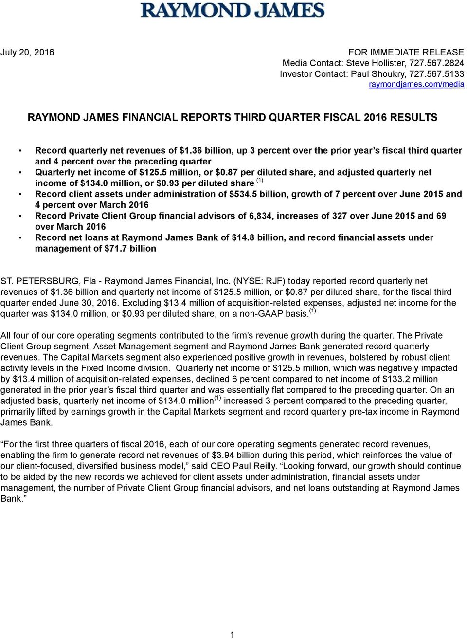 36 billion, up 3 percent over the prior year s fiscal third quarter and 4 percent over the preceding quarter Quarterly net income of $125.5 million, or $0.