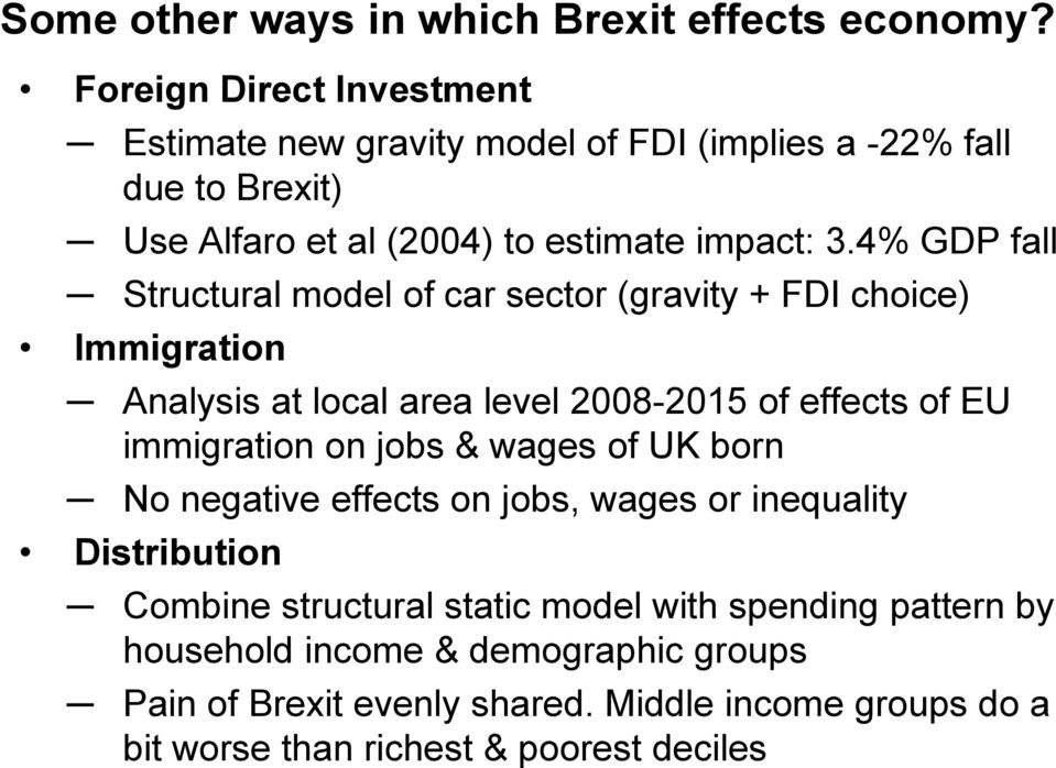 4% GDP fall Structural model of car sector (gravity + FDI choice) Immigration Analysis at local area level 2008-2015 of effects of EU immigration on jobs