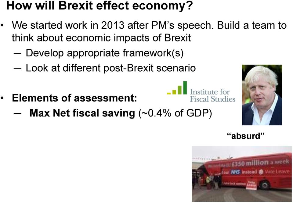 Build a team to think about economic impacts of Brexit Develop
