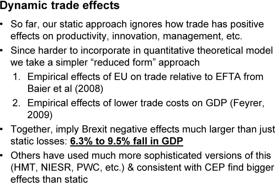 Empirical effects of EU on trade relative to EFTA from Baier et al (2008) 2.