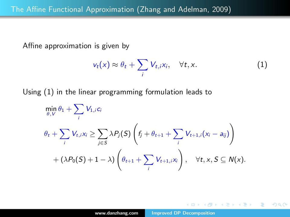 (1) Using (1) in the linear programming formulation leads to min θ,v θ1 + i V 1,i c i