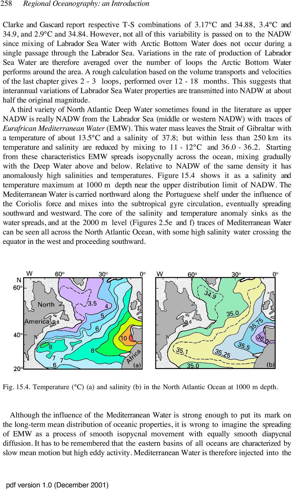 Variations in the rate of production of Labrador Sea Water are therefore averaged over the number of loops the Arctic Bottom Water performs around the area.