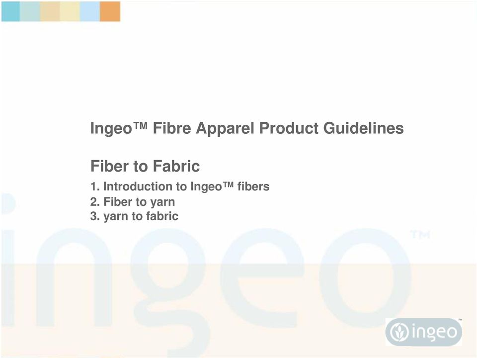 Introduction to Ingeo fibers 2.
