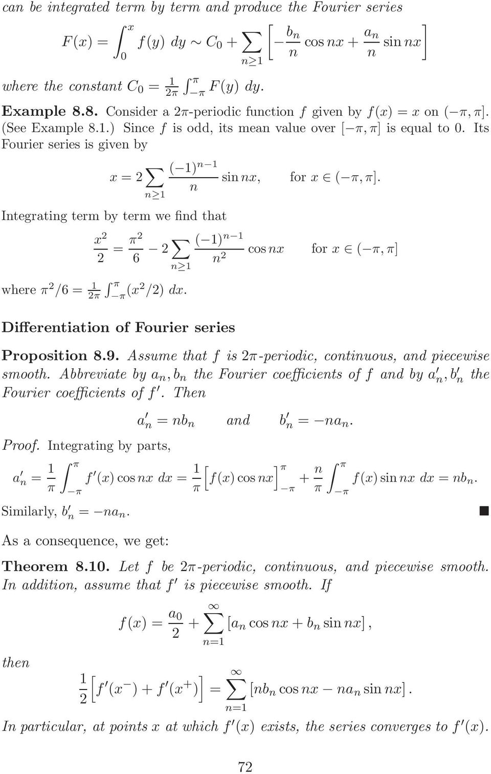 x = 6 ( ) cosx for x (, ] where /6 = (x /) dx. Differetiatio of Fourier series Propositio 8.9. Assume that f is -periodic, cotiuous, ad piecewise smooth.