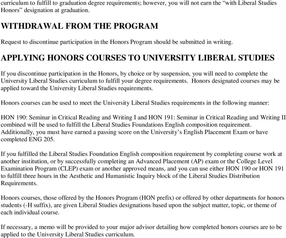 APPLYING HONORS COURSES TO UNIVERSITY LIBERAL STUDIES If you discontinue participation in the Honors, by choice or by suspension, you will need to complete the University Liberal Studies curriculum