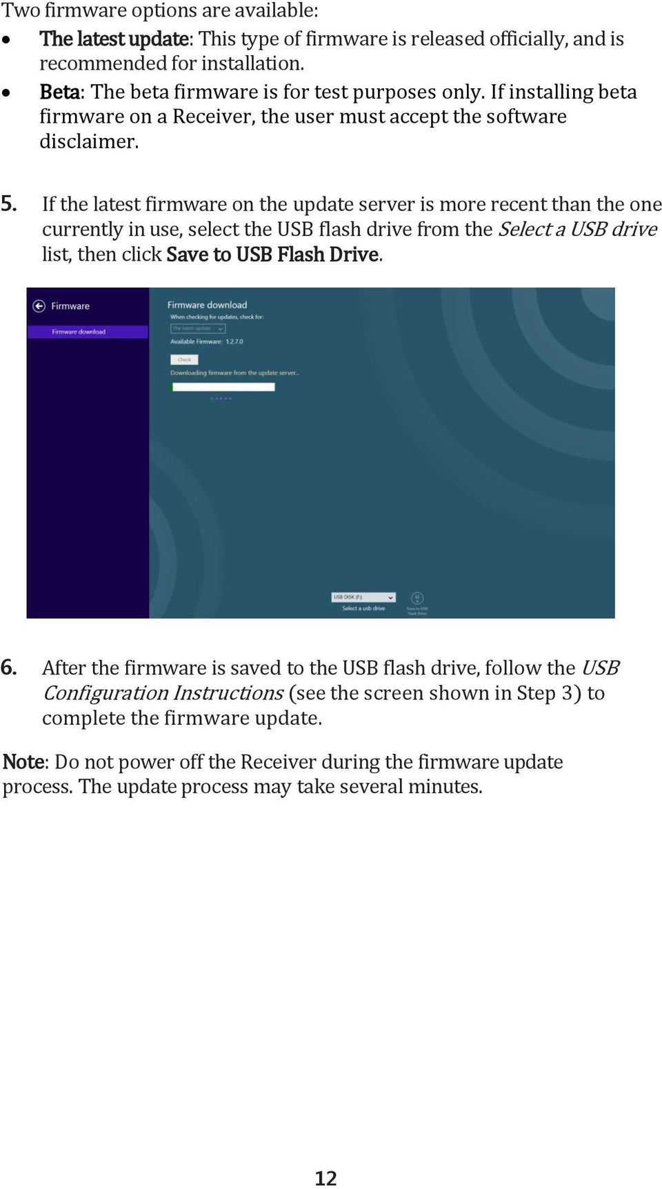 If the latest firmware on the update server is more recent than the one currently in use, select the USB flash drive from the Select a USB drive list, then click Save to USB Flash Drive.