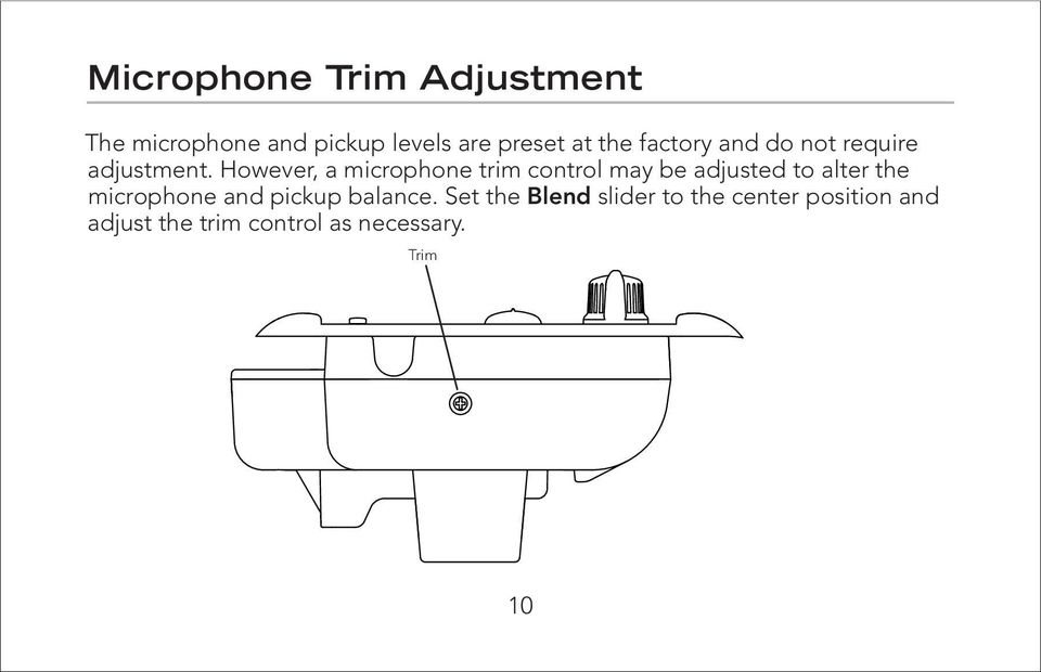 However, a microphone trim control may be adjusted to alter the microphone