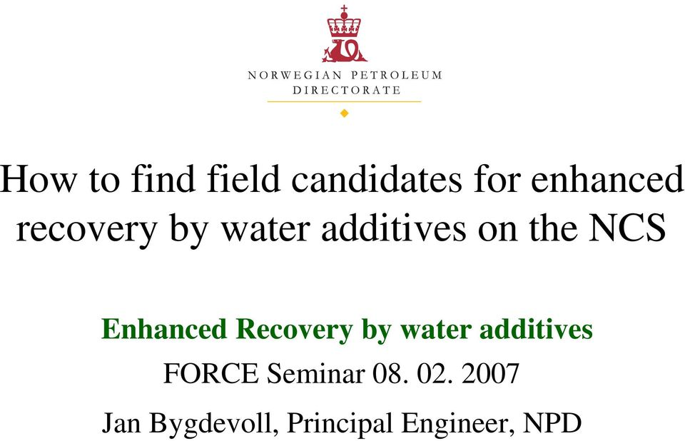 Enhanced Recovery by water additives FORCE