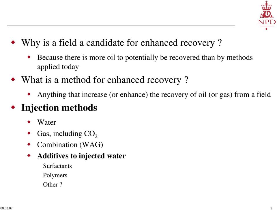 method for enhanced recovery?