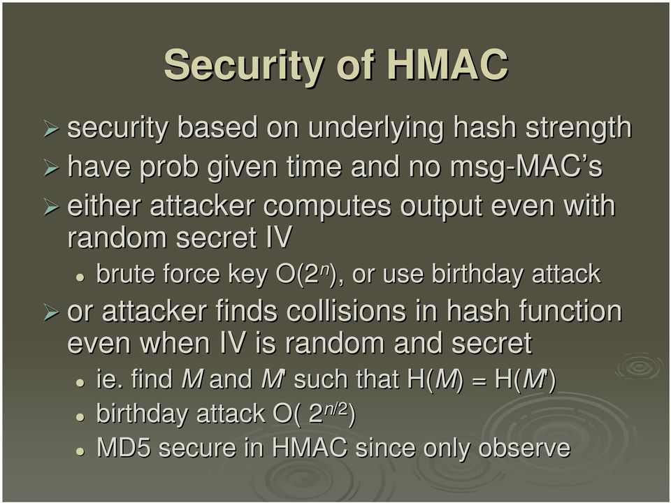birthday attack or attacker finds collisions in hash function even when IV is random and secret ie.
