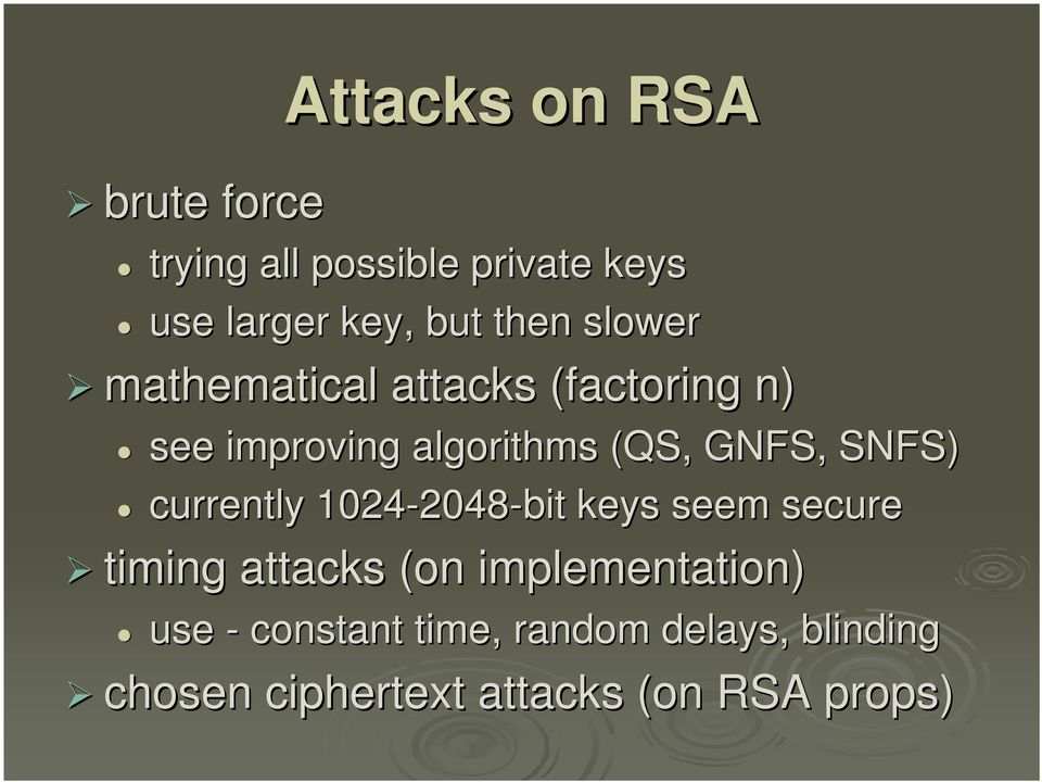 SNFS) currently 1024-2048 2048-bit keys seem secure timing attacks (on