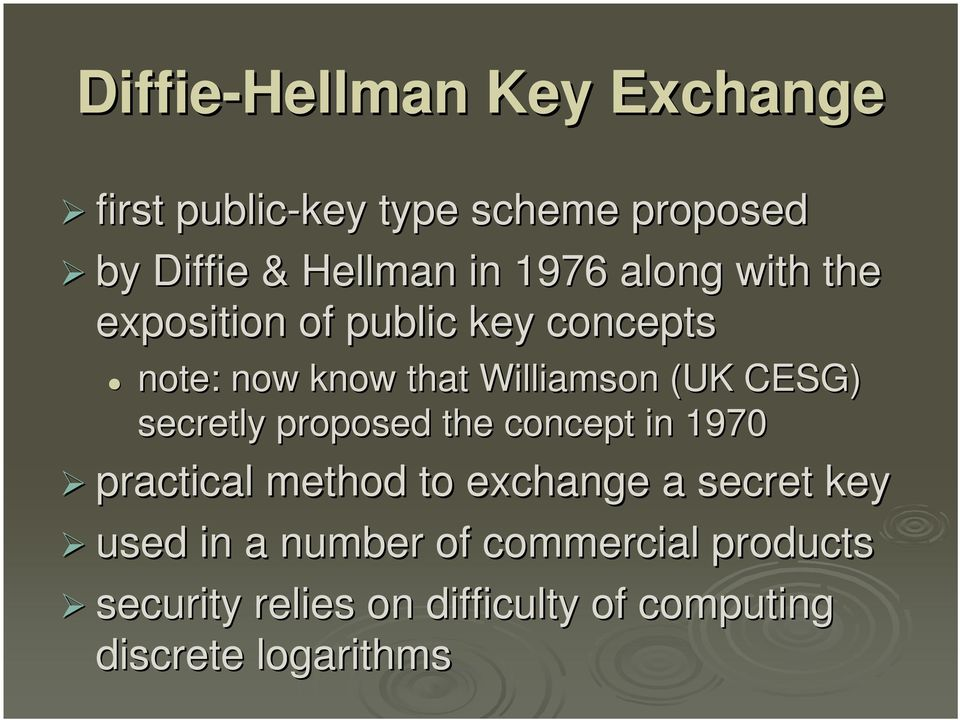 CESG) secretly proposed the concept in 1970 practical method to exchange a secret key used