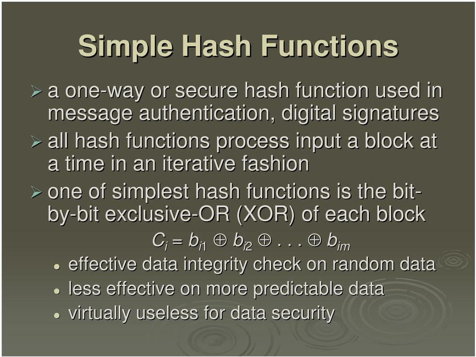 hash functions is the bit- by-bit bit exclusive-or (XOR) of each block C i = b i1 b i2.